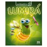 Lumirá - Matemática 2º Ano - Ensino Fundamental I - Editora Ática