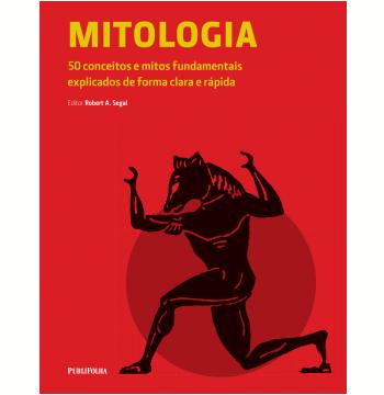 Mitologia - 50 Conceitos e Mitos Fundamentais Explicados de Forma Clara e Rápida