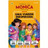 Turma Da Mônica Jovem - Uma Viagem Inesperada - Babi Dewet, Carol Christo, Pam Gonçalves ...
