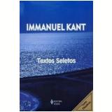 Immanuel Kant: Textos Seletos - Immanuel Kant
