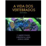 A Vida dos Vertebrados - Christine M. Janis, F. Harvey Pough, John B. Heiser