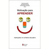 Motivação para Aprender - Evely Boruchovitch (Org.), José Aloyseo, Sueli Édi Rufini Guimarães