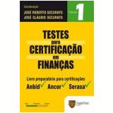 Testes para Certificações em Finanças  (Vol. 1) - Jose Roberto Securato, José Cláudio Securato