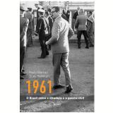 1961: O Brasil Entre a Ditadura e a Guerra Civil - Paulo Markun, Duda Hamilton