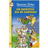 Um Ratatisco dia de Campeão  - Geronimo Stilton