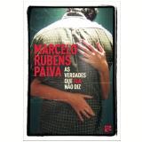 As Verdades Que Ela Não Diz - Marcelo Rubens Paiva