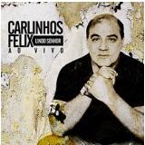 Carlinhos Félix - Lindo Senhor (ao Vivo) (CD) - Carlinhos Felix