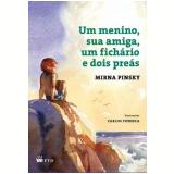 Um Menino, Sua Amiga, Um Fichário e Dois Preás - Mirna Pinsky