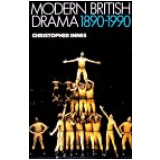 Modern British Drama - 1890-1990 - Christopher Innes