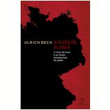 A Europa Alem� - Ulrich Beck