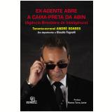 Ex-Agente Abre a Caixa-Preta da ABIN (Agência Brasileira de Inteligência) - André Soares