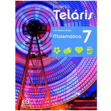Projeto Telaris Matemática 7º Ano - Ensino Fundamental II - Luiz Roberto Dante