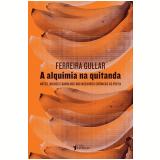A Alquimia Na Quitanda - Ferreira Gullar