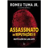 Assassinato de Reputações II - Muito Além da Lava Jato - Claudio Tognolli, Romeu Tuma Junior