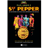 Paz, Amor e Sgt. Pepper - George Martin, William Pearson