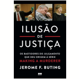 Ilusão de Justiça - Jerome Buting