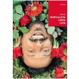 Tropicalista Lenta Luta - Tom Zé
