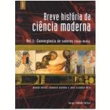 Breve História da Ciência Moderna (Vol. 1) - Marco Braga, Andreia Guerra de Moraes, José Claudio Reis
