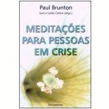 Meditações para Pessoas em Crise - Paul Brunton
