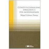 Constitucionalismo Dirigente e Pós-modernidade - Miguel Calmon Dantas