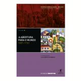 A Abertura Para o Mundo: 1889 - 1930 (Vol. 3) - Lilia Moritz Schwarcz