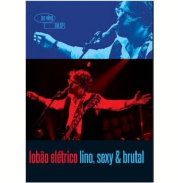 Lobão Elétrico - Lino, Sexy & Brutal (DVD)