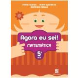 Agora Eu Sei! - Matemática - 5º Ano - Ensino Fundamental I - T. Marsico, E. Antunes, A. Coelho