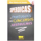 Superdicas De Portugues Para Concursos E Vestibulares - Nilson Teixeira de Almeida
