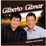 Gilberto e Gilmar - Trigésimo CD da Carreira (CD) - Gilberto e Gilmar