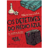 Os Detetives Do Pr�dio Azul - Fl�via Lins e Silva