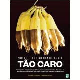 Por que Tudo Custa Tão Caro no Brasil (Ebook) - Alexandre Versignassi