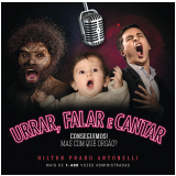 Urrar, falar e cantar (Ebook) - Hilton Prado Antonelli