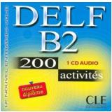 Delf B2 - 200 Activites - Cd Audio - Anatole Bloomfield
