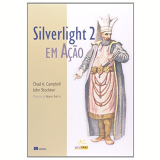 Silverlight Em Ação - Chad A. Campbell, Jonh Stockton