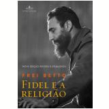 Fidel E A Religião - Frei Betto