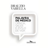 Palavra de Médico - Drauzio Varella