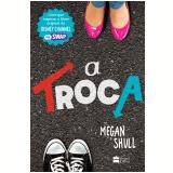 A Troca - Megan Shull