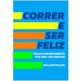 Correr e Ser Feliz - William Pullen