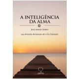 A Inteligência da Alma - José Maria Doria