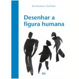 Desenhar a Figura Humana - Peter Boerboom, Tim Proetel