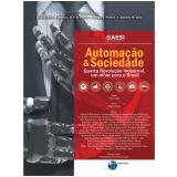 Automação e Sociedade - Elcio B. Silva, Maria L. R. P. D. Scoton, Sergio L. Pereira ...