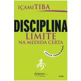 Disciplina: Limite na Medida Certa - Içami Tiba