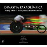 Dinastia Paraolímpica - Sérgio Siqueira