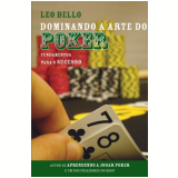 Dominando a Arte do Poker - Leo Bello