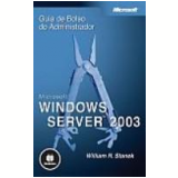 Microsoft Windows Server 2003 Guia de Bolso do Administrador - William R. Stanek