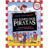 Onde está Wally? Tempo dos Piratas - Martin Handford