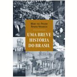 Uma Breve Hist�ria do Brasil - Mary Del Priore, Renato Venancio