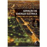 Geração de Energia Elétrica - Lineu Belico dos Reis