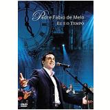 Padre Fábio de Melo - Eu e o Tempo (DVD) - Padre Fábio de Melo