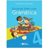 Escrever Bem Com Gramática 4º Ano - Ensino Fundamental I - Laiz B. De Carvalho